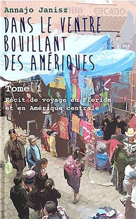 Livre de voyage illustré d'une écrivaine française en Amérique centrale