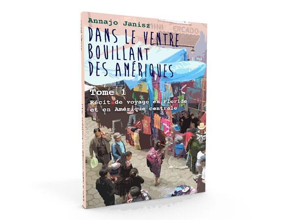 Beau livre sur un voyage en Amérique centrale