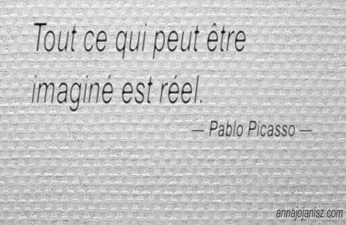 Citation de Picasso pour apprendre comment lâcher prise : l'imagination rend les choses réelles.