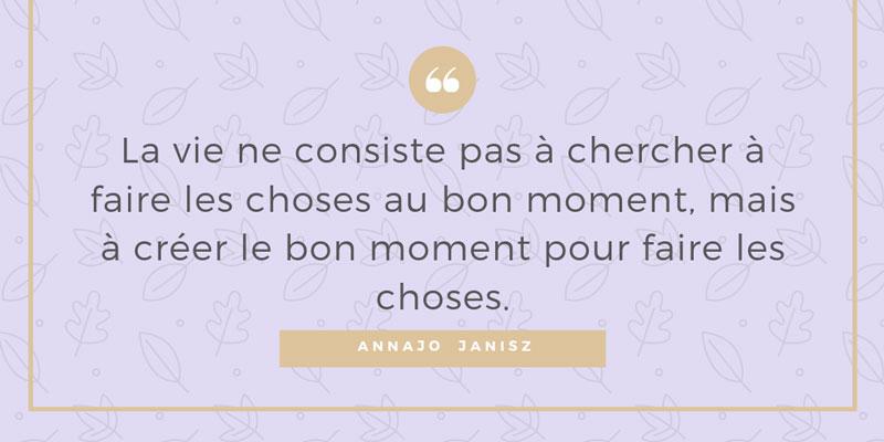 Citation inspirante d'Annajo Janisz créer sa vie