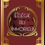 Couverture du livre de Flo Renard, L'élégie des immortels