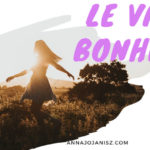 Bannière de l'article-vidéo d'Annajo Janisz qui parle du véritable bonheur