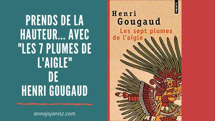 Chronique d'Annajo Janisz du livre Les sept plumes de l'aigle d'Henri Gougaud