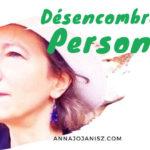 """Couverture de l'article-vidéo """"désencombrement personnel"""" d'Annajo Janisz"""