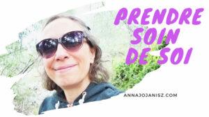Photo d'Annajo Janisz illustrant l'article-vidéo sur comment vraiment prendre soin de soi