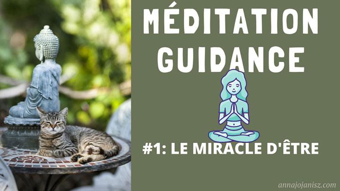 Illustration de la méditation guidance d'Annajo Janisz, le miracle d'être