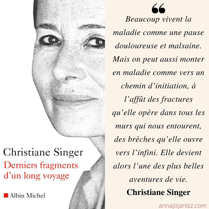 Extrait du livre de Christiane Singer Derniers fragments d'un long voyage, citation sur la maladie