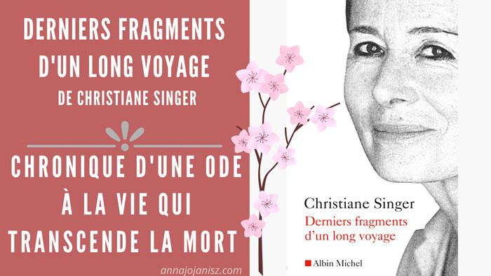 Illustration du résumé chroniqué du livre de Christiane Singer, Derniers fragments d'un long voyage