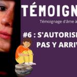 Illustration du podcast sur l'éveil spirituel Témoignâme 6 de l'écrivaine française contemporaine Annajo Janisz, parlant de s'autoriser à ne pas y arriver et de lâcher prise face à l'échec