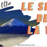 """Illustration de la vidéo spirituelle """"Le sens de la vie"""" d'Annajo Janisz"""
